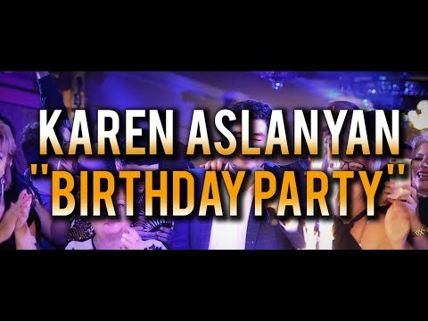 Karen Aslanyan  - Birthday Party 2019  // Es Inch Lav Haves Ora //