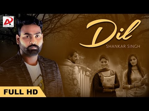 Thumbnail: Dil | Shankar Singh | Latest Punjabi Full Song | Official Video | Airtex Music