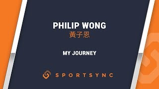 My Journey Philip Wong | 黃子恩
