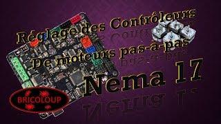Réglage des contrôleurs de moteurs pas à pas nema 17