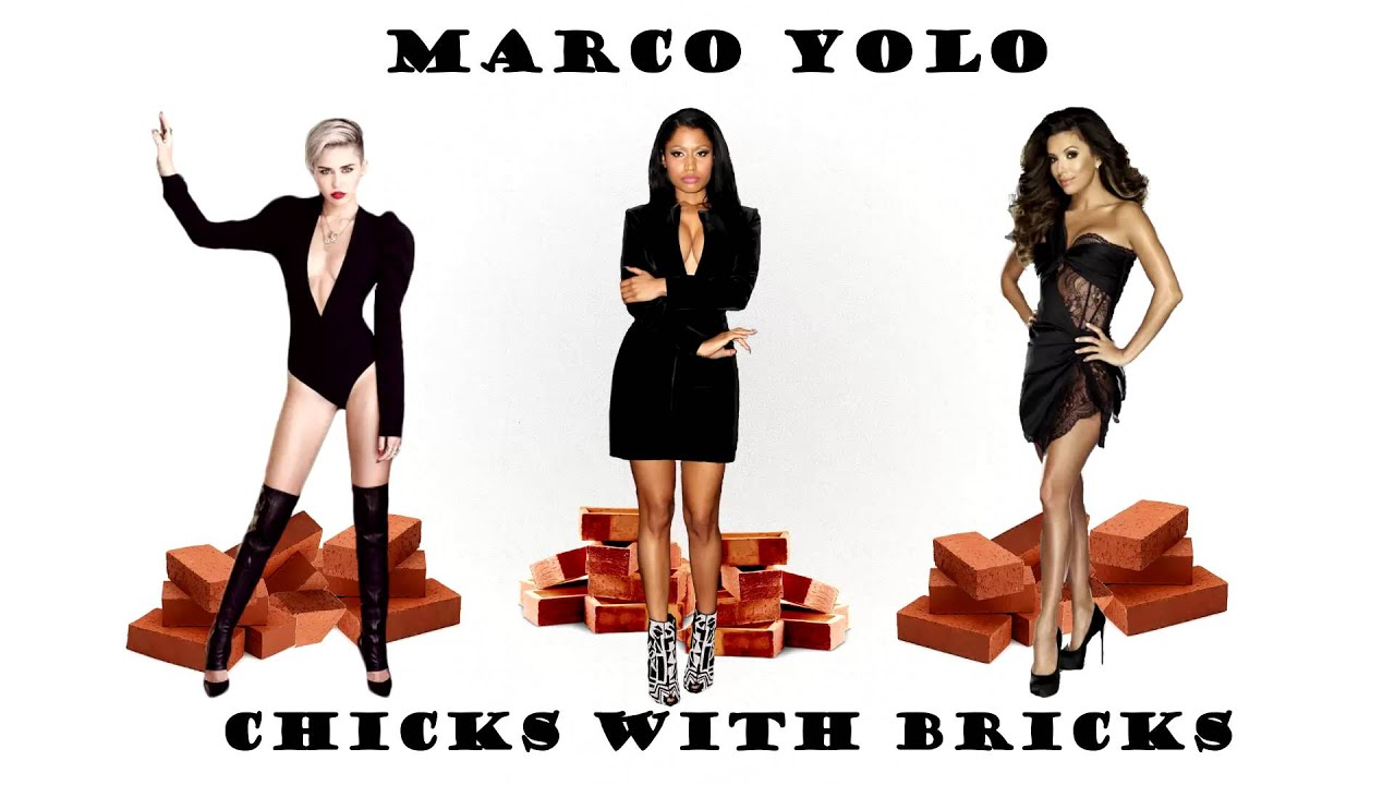 Marco Yolo - Chicks With Bricks