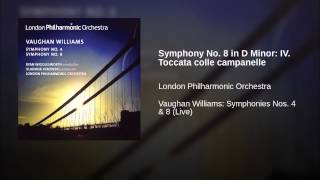 Symphony No. 8 in D Minor: IV. Toccata colle campanelle