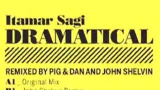 "Itamar Sagi ""Dramatical"" Pig & Dan Remix"