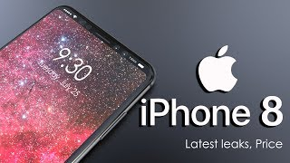 iPhone 8 Design Finalized by  Latest Leaks, Pricing Details Revealed ,Everything you need to know !!
