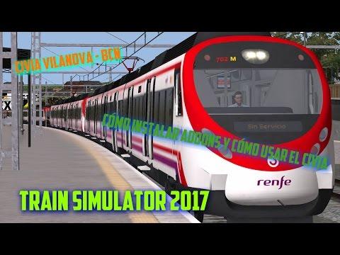 train-simulator-2017-|-civia-vilanova---barcelona-|-cómo-instalar-addons-y-usar-el-civia