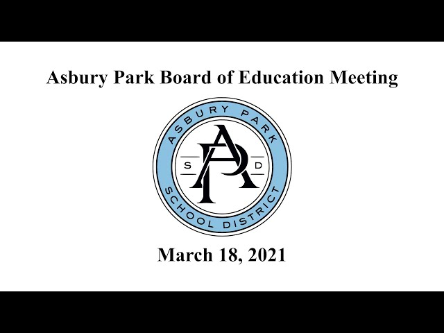 Asbury Park Board of Education Meeting - March 18, 2021