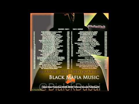 Black Mafia Music (9.28.15) (Dialek Dubai)