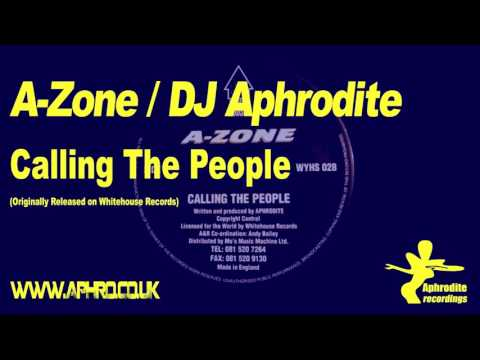 A-Zone / DJ Aphrodite - Calling The People