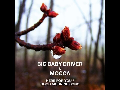 MOCCA + BigBabyDriver - Here For You