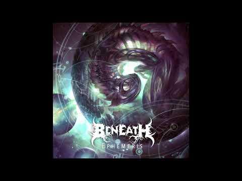 Beneath - Ephemeris 2017 [Full Album] HQ