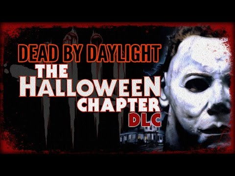 Dead By Daylight - The HALLOWEEN Chapter DLC | Michael Myers/Laurie Strode/Haddonfield Map!
