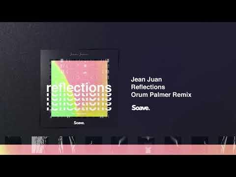 Jean Juan - Reflections (Orum Palmer Remix)