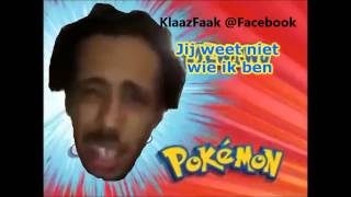 KlaazFaak: Pokemon (JIJ WEET NIET WIE IK BEN)
