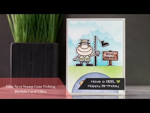 Your Next Stamp Gone Fishing Birthday Card Video
