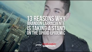 Brandon Larracuente talks Opioid Epidemic and Career