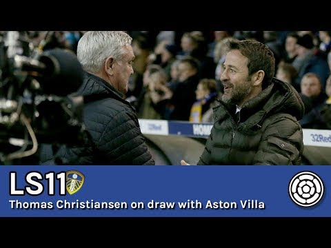 LS11 | Thomas Christiansen on the draw with Aston Villa