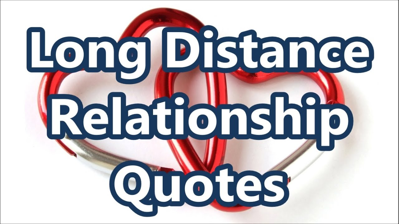Long Relationship Quotes: Best Long Distance Relationship Quotes