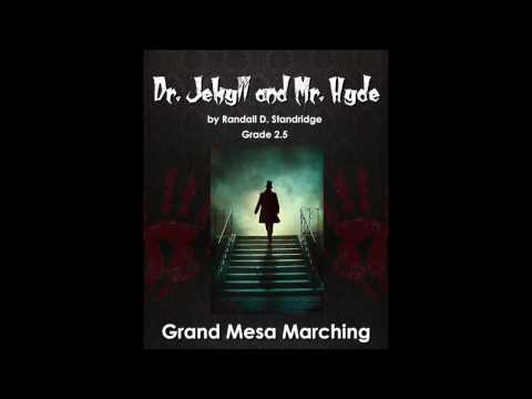 Dr. Jekyll and Mr. Hyde - Randall D. Standridge - Grade 2.5 - Grand Mesa Marching Band