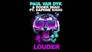 Paul van Dyk & Roger Shah feat. Daphne Khoo - Louder (Club Mix) [Cover Art]