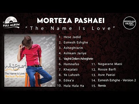 Morteza Pashaei - The Name Is Love - Full Album ( مرتضی پاشایی - آلبوم اسمش عشقه )