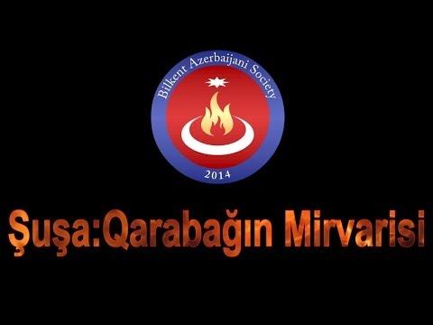 Şuşa:Qarabağın Mirvarisi - Bilkent University
