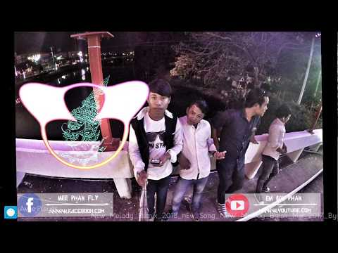 NEw_Melody_Remix_2018_nEw_Song_NEW_Melody_Break_Mix_2018_By_Mrr_Theara_Ft_Mrr_DomBek_[MRR Bophan]