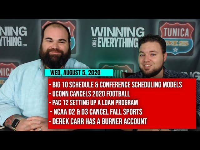 8/5 Big 10 schedule, CFB scheduling, UConn cancels fb, Pac 12 loans, NCAA D2 & D3, Derek Carr burner