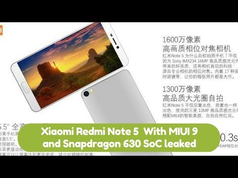 Xiaomi Redmi Note 5  With MIUI 9 and Snapdragon 630 SoC leaked | Smartphones | Android