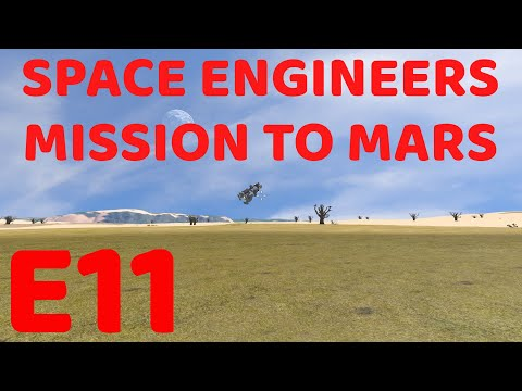 Space Engineers: Mission to Mars: E11 Test Subject