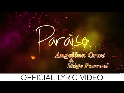 Angelina Cruz with Iñigo Pascual - Paraiso ( Official Lyric Video )
