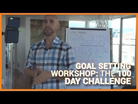 GOAL SETTING WORKSHOP: The 100 Day Challenge