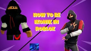 Roblox How To Be Ikonik From Fortnite In Robloxian High School