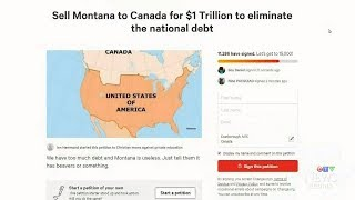 Petition calls for U.S. to sell Montana to Canada for 1 trillion