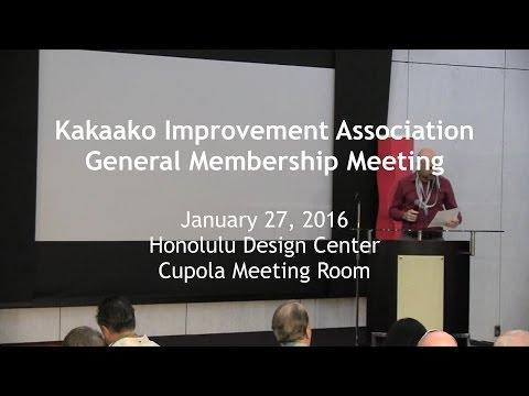 Kakaako Improvement Association General Membership Meeting 01-27-2016