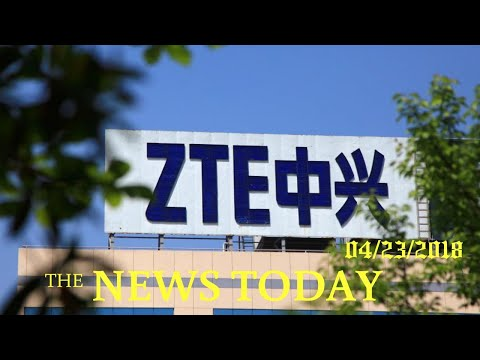 China Fund Managers Slash ZTE Valuation After U.S. Sanction | News Today | 04/23/2018 | Donald ...