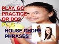 Sports in English - Use of Go Play Practice Do - House Chores