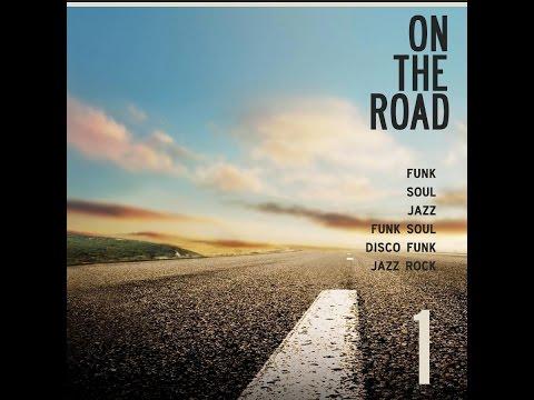 On The Road 1 (Coletânea Exclusiva de Funk, Soul, Jazz, Funk-Soul, Disco-Funk & Jazz-Rock)