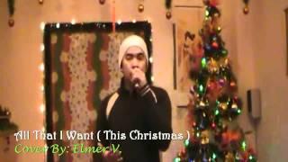All I Want This Christmas - Martin Nievera / Videoke / Instrumental (Cover By  Elmer V.)