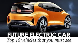 10 Electric Cars Bringing More Range, Autonomous Driving and Other Innovations