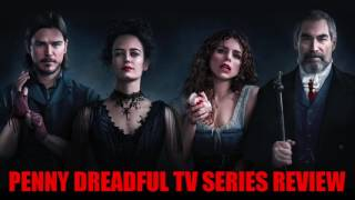Penny Dreadful TV Series Review