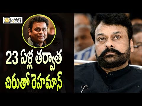 Thumbnail: After 23 Years AR Rehaman Work With Chiranjeevi - Filmyfocus.com