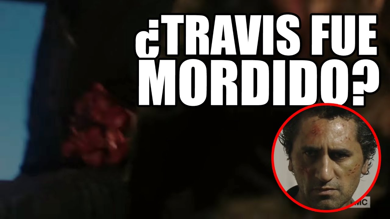 ¿TRAVIS FUE MORDIDO? ACLARACIONES Fear The Walking Dead Temporada 3 Capítulo 3 YouTube