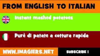 From English To Italian = Instant Mashed Potatoes