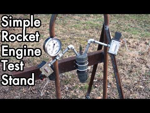 DIY Liquid Fueled Rocketry 02: Super Simple Rocket Engine Test Stand