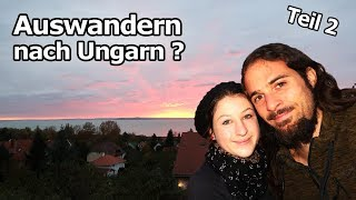 Auswandern nach Ungarn: Warum flüchten so viele aus Deutschland? (Aussteiger Doku Teil 2)