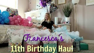 FRANCESCA'S 11th BIRTHDAY HAUL!!!