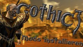 Tutorial - Gothic 3 Mods installieren [CP 1.75; QP 4.2; CM 3.0]