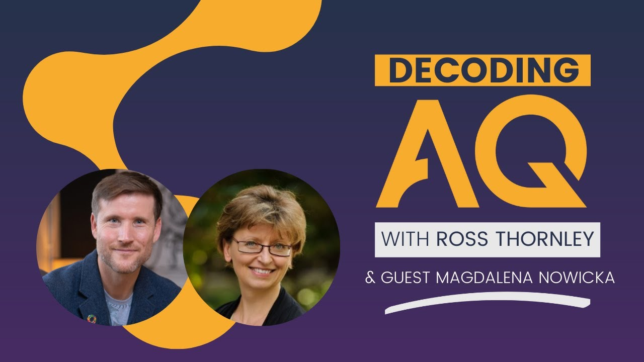 Decoding AQ with Ross Thornley Feat. Magdalena Nowicka Mook CEO at ICF