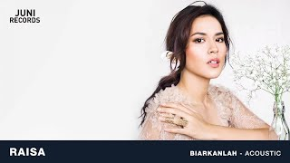 Video Raisa - Biarkanlah (Acoustic) (Official Audio) download MP3, 3GP, MP4, WEBM, AVI, FLV Juli 2018