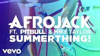 Скачать Afrojack SummerThing Audio Only Ft Pitbull Mike Taylor